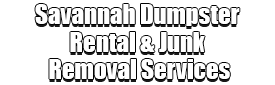 Savannah Dumpster Rental & Junk Removal Services Logo-We Offer Residential and Commercial Dumpster Removal Services, Portable Toilet Services, Dumpster Rentals, Bulk Trash, Demolition Removal, Junk Hauling, Rubbish Removal, Waste Containers, Debris Removal, 20 & 30 Yard Container Rentals, and much more!